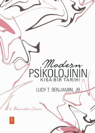 Modern Psikolojinin Kısa Bir Tarihi - A Brief History of Modern Psychology