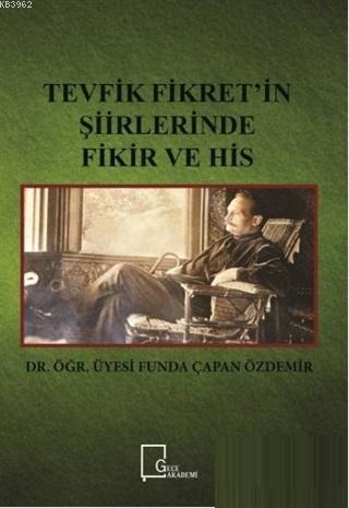 Tevfik Fikret'in Şiirlerinde Fikir ve His