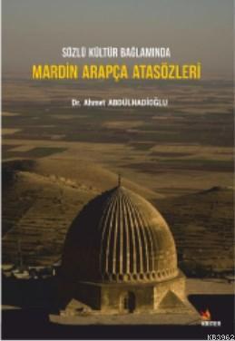 Sözlü Kültür Bağlamında Mardin Arapça Ata Sözleri
