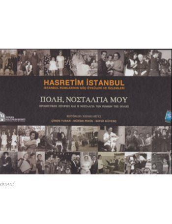 Hasretim İstanbul (Ciltli); İstanbul Rumlarının Göç Öyküleri ve Özlemleri