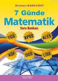7 Günde Matematik - Soru Bankası; YGS-KPSS-ALES-AÖF-DGS-Lise