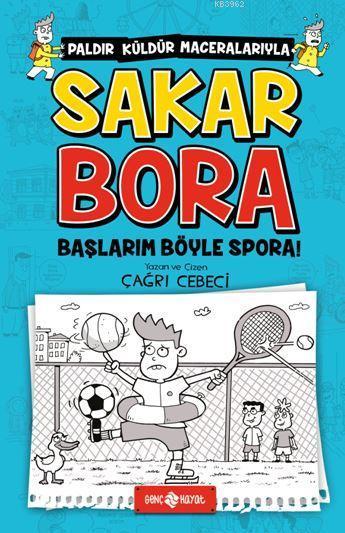 Sakar Bora 3 / Başlarım Böyle Spora!