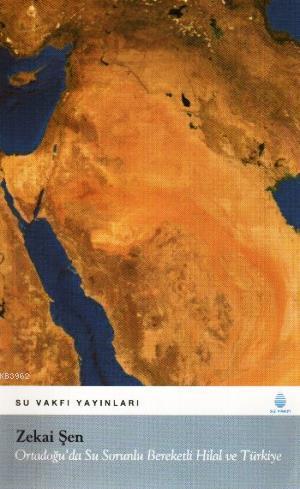 Ortadoğuda Su Sorunlu Bereketli Hilal ve Türkiye