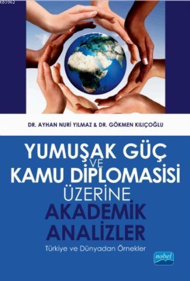 Yumuşak Güç ve Kamu Diplomasisi; Üzerine Akademik Analizler