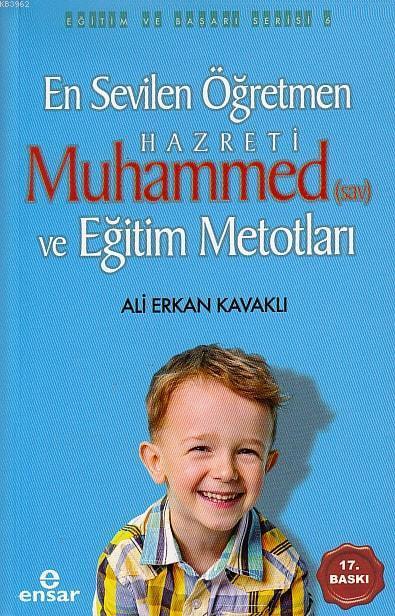 En Sevilen Öğretmen Hz. Muhammed(s.a.v) ve Eğitim Metotları