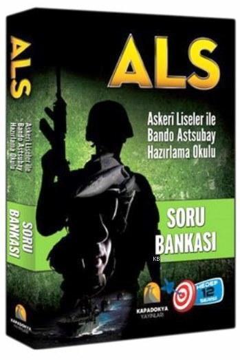 ALS Soru Bankası; Askeri Liseler İle Bando Astsubay Hazırlama Okulu