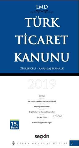 Türk Ticaret Kanunu / Karşılaştırmalı - Gerekçeli