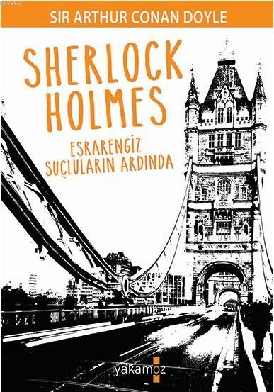 Sherlock Holmes - Esrarengiz Suçluların Ardında