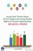 Avrupa Kredi Transfer Sistemi (ECVET) Bağlamında Türkiye Mesleki Eğitiminin Yeniden Yapılandırılması