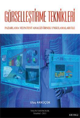 Görselleştirme Teknikleri; Pazarlama ve Patent Analizi Örnek Uygulamaları İle