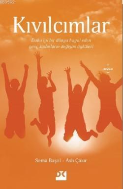 Kıvılcımlar; Daha İyi Bir Dünya Hayal Eden Genç Kadınların Değişim Öyküleri