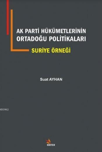 AK Parti Hükümetlerinin Ortadoğu Politikaları Suriye Örneği