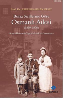 Bursa Sicillerine Göre Osmanlı Ailesi; Sosyo-Ekonomik Yapı, Gelenek ve Görenekler