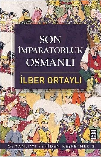 Son İmparatorluk Osmanlı; Osmanlı'yı Yeniden Keşfetmek 2