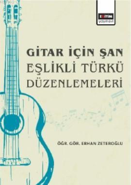 Gitar İçin Şan Eşlikli Türkü Düzenlemeleri