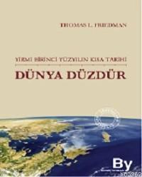 Dünya Düzdür (2.El); Yirmi Birinci Yüzyılın Kısa Tarihi