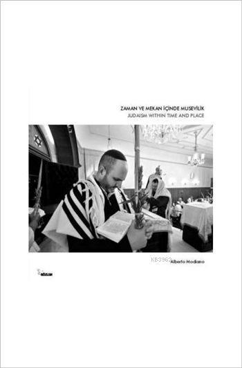 Zaman ve Mekan İçinde Musevilik; Judaism Within Time and Place