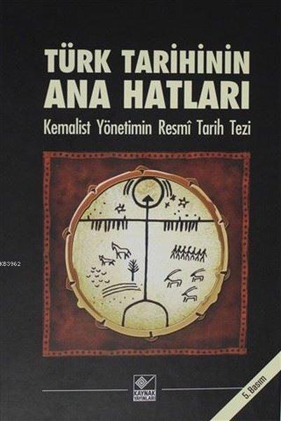 Türk Tarihinin Ana Hatları; Kemalist Yönetimin Resmî Tarih Tezi