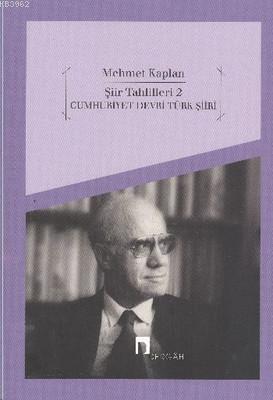 Şiir Tahlilleri 2 - Cumhuriyet Devri Türk Şiiri