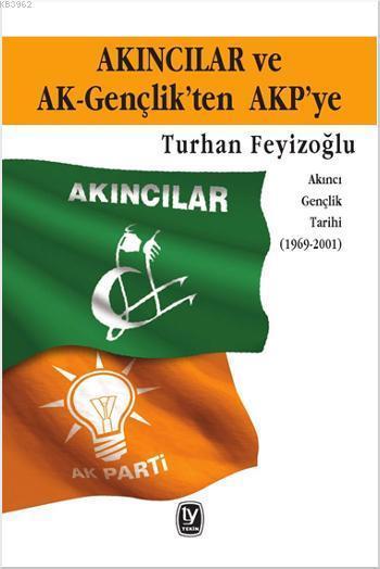 Akıncılar ve AK-Gençlik'ten AKP'ye; Akıncı Gençlik Tarihi (1969-2001