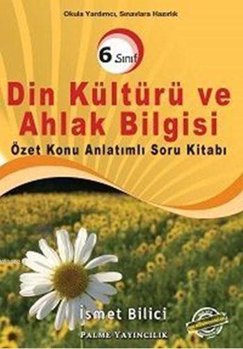 6. Sınıf Din Kültürü ve Ahlak Bilgisi Özet Konu Anlatımlı Soru Kitabı