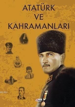 Atatürk ve Kahramanları