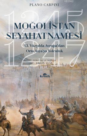 Moğolistan Seyahatnamesi; 13. Yüzyılda Avrupa'dan Orta Asya'ya Yolculuk (1245-1247)