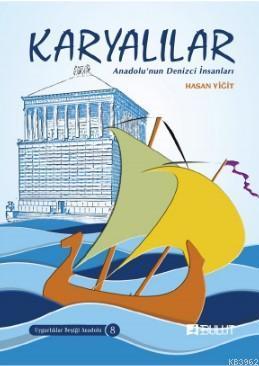 Uygarlıklar Beşiği Anadolu Dizisi 8 / Karyalılar; Anadolu'nun Denizci İnsanları