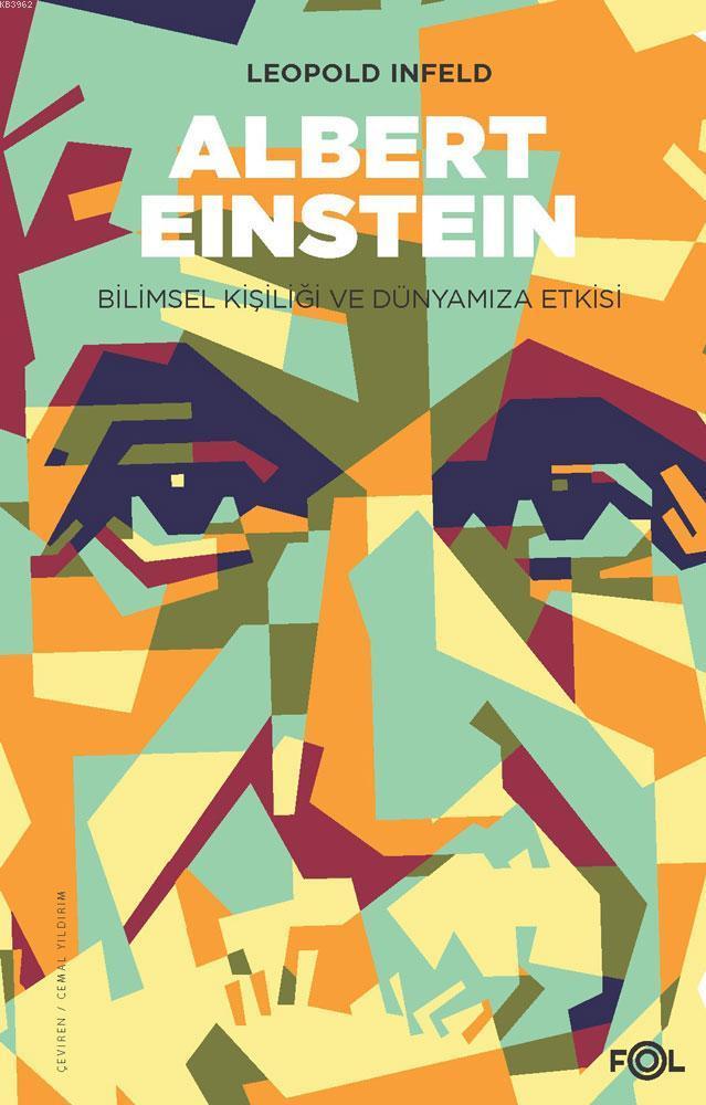 Albert Einstein; Bilimsel Kişiliği ve Dünyamıza Etkisi