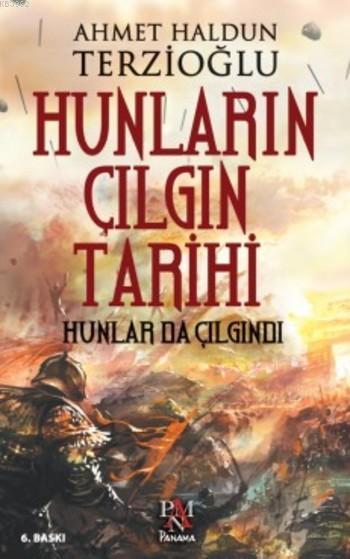 Hunların Çılgın Tarihi; Hunlar da Çılgındı