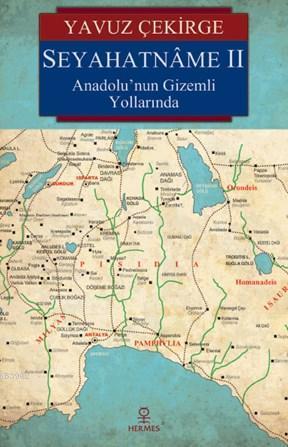 Seyahatname II; Anadolu'nun Gizemli Yollarında